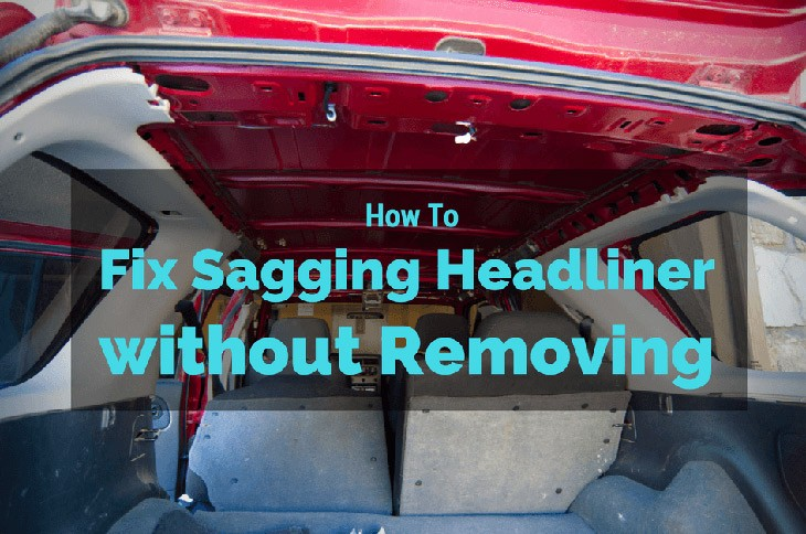 how to fix sagging headliner without removing. Black Bedroom Furniture Sets. Home Design Ideas