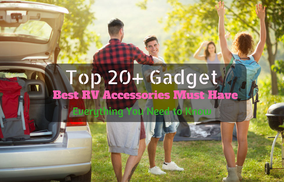 20 Best RV Accessories Must Have Everything You Need To Know Aug 2017