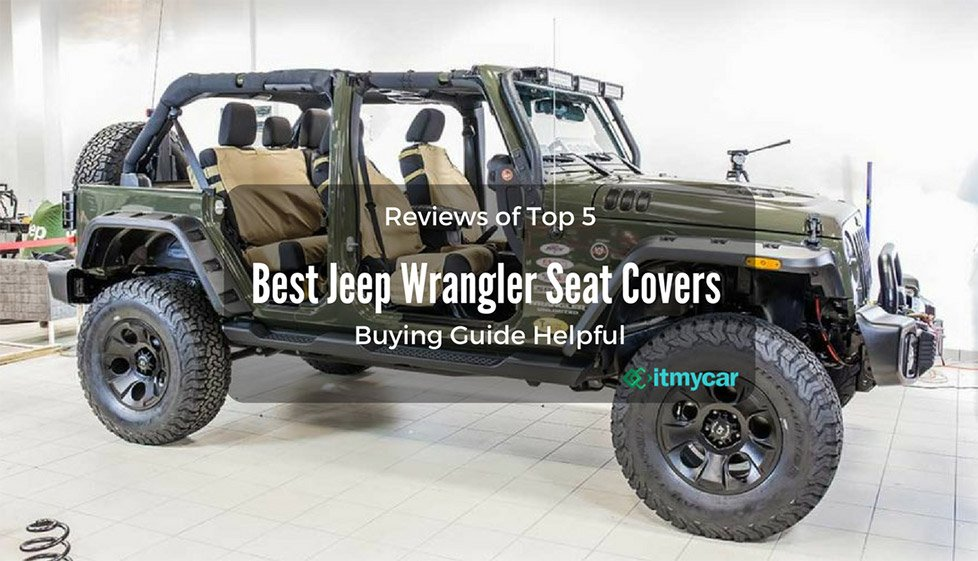 Reviews U0026 Buying Guide The Best Jeep Wrangler Seat Covers In 2018 U2013 Auto  Breaking News